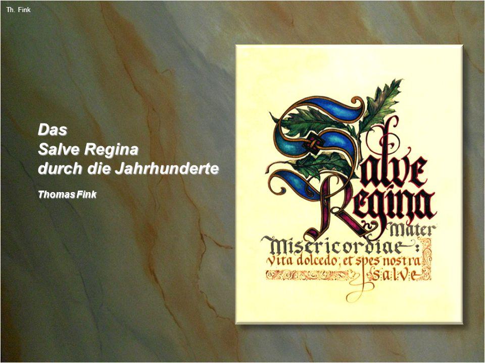 1 Th. Fink Das Salve Regina durch die Jahrhunderte Thomas Fink