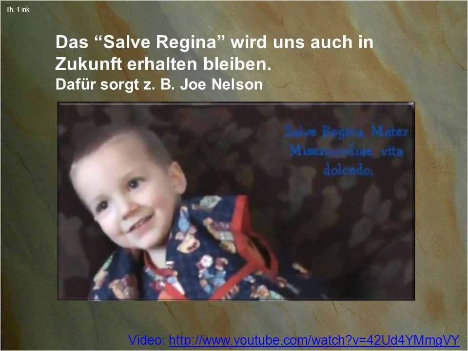 30 Th. Fink Das Salve Regina wird uns auch in Zukunft erhalten bleiben.