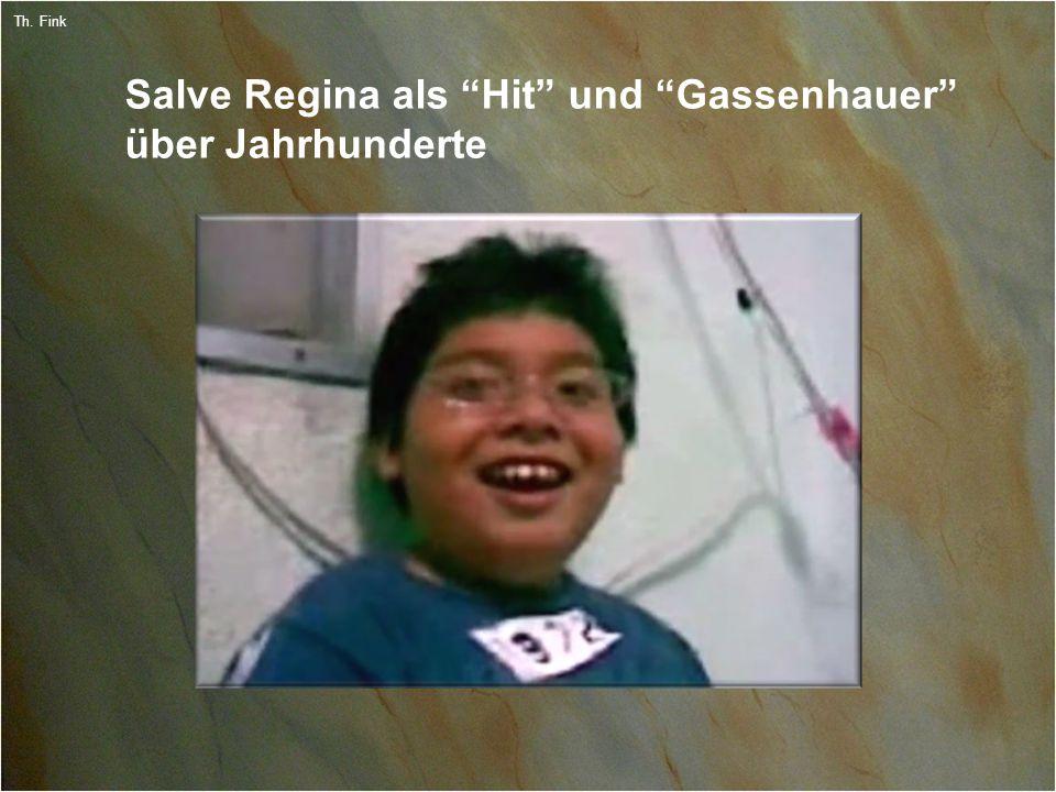 8 Th. Fink Salve Regina als Hit und Gassenhauer über Jahrhunderte