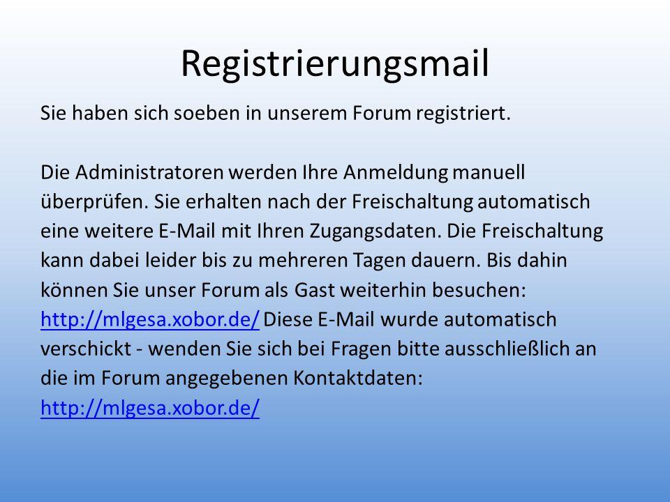 Registrierungsmail Sie haben sich soeben in unserem Forum registriert.