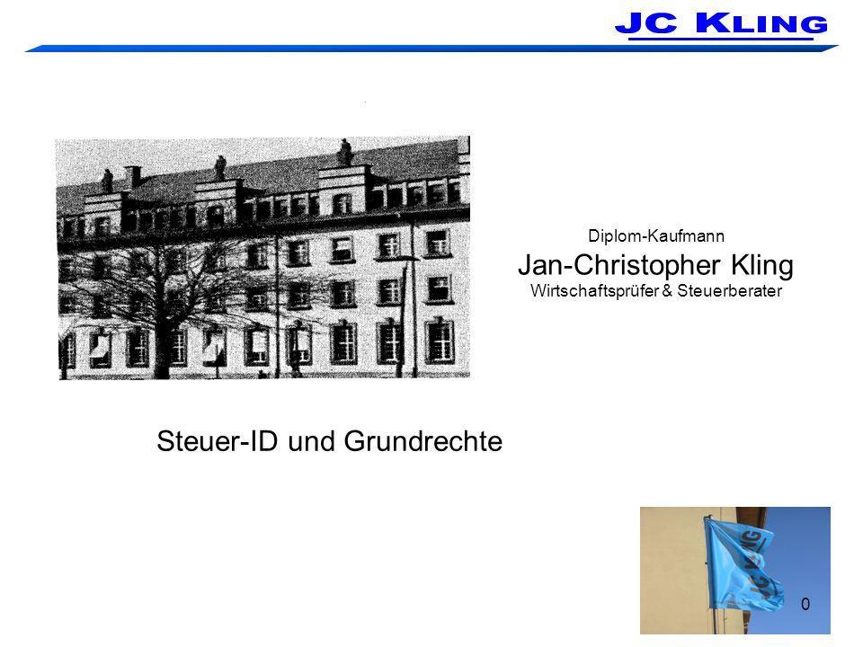 0 Diplom-Kaufmann Jan-Christopher Kling Wirtschaftsprüfer & Steuerberater Steuer-ID und Grundrechte