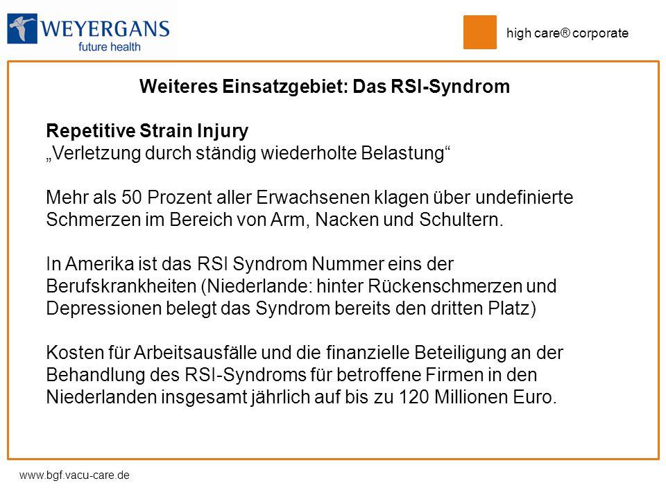 """www.bgf.vacu-care.de high care® corporate Weiteres Einsatzgebiet: Das RSI-Syndrom Repetitive Strain Injury """"Verletzung durch ständig wiederholte Belas"""