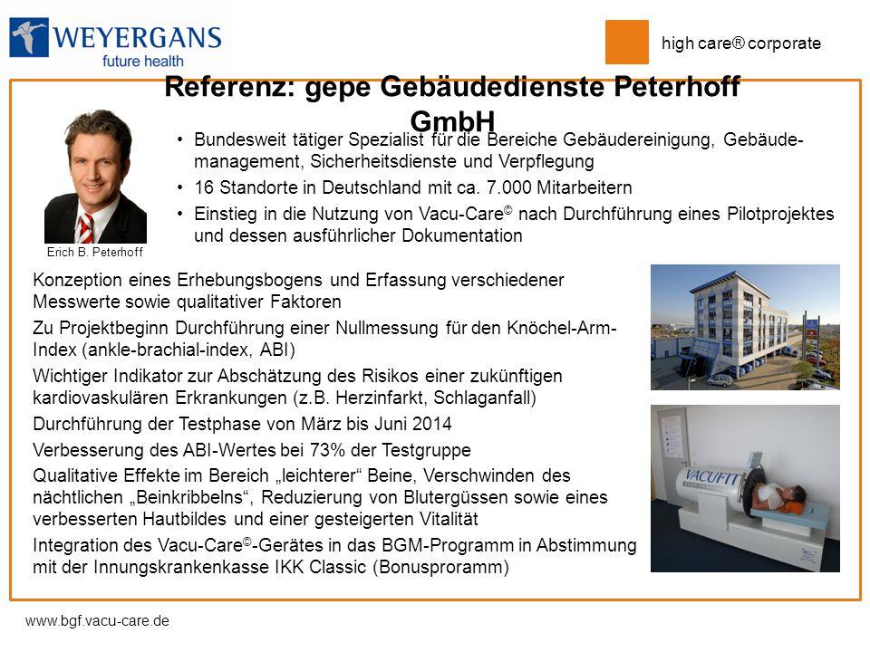 www.bgf.vacu-care.de high care® corporate Referenz: gepe Gebäudedienste Peterhoff GmbH Konzeption eines Erhebungsbogens und Erfassung verschiedener Me