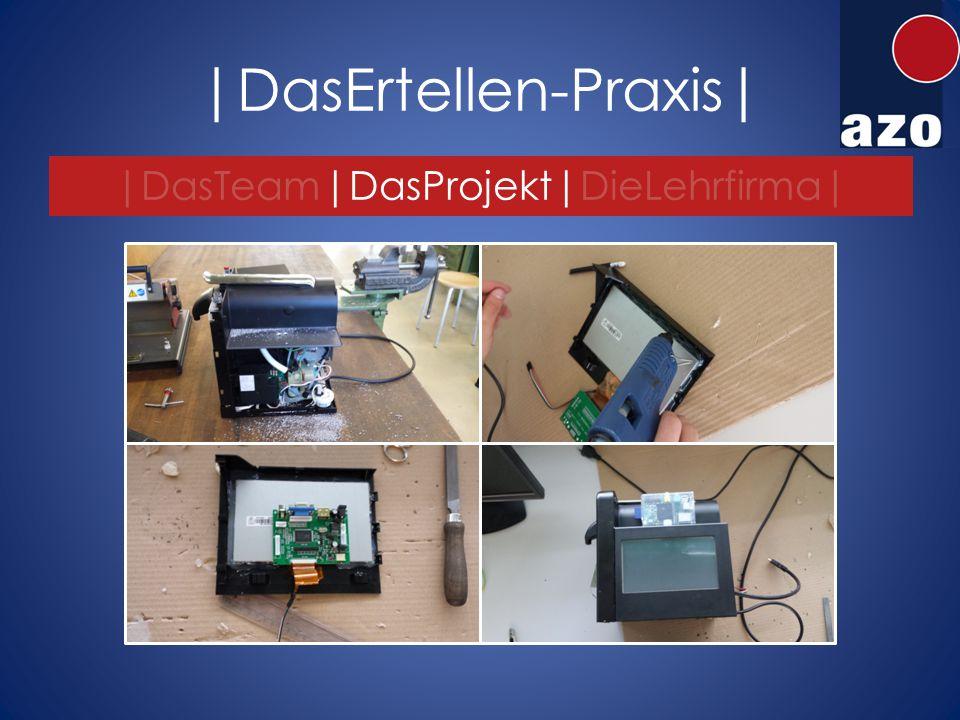 |DasErtellen-Praxis| |DasTeam|DasProjekt|DieLehrfirma|