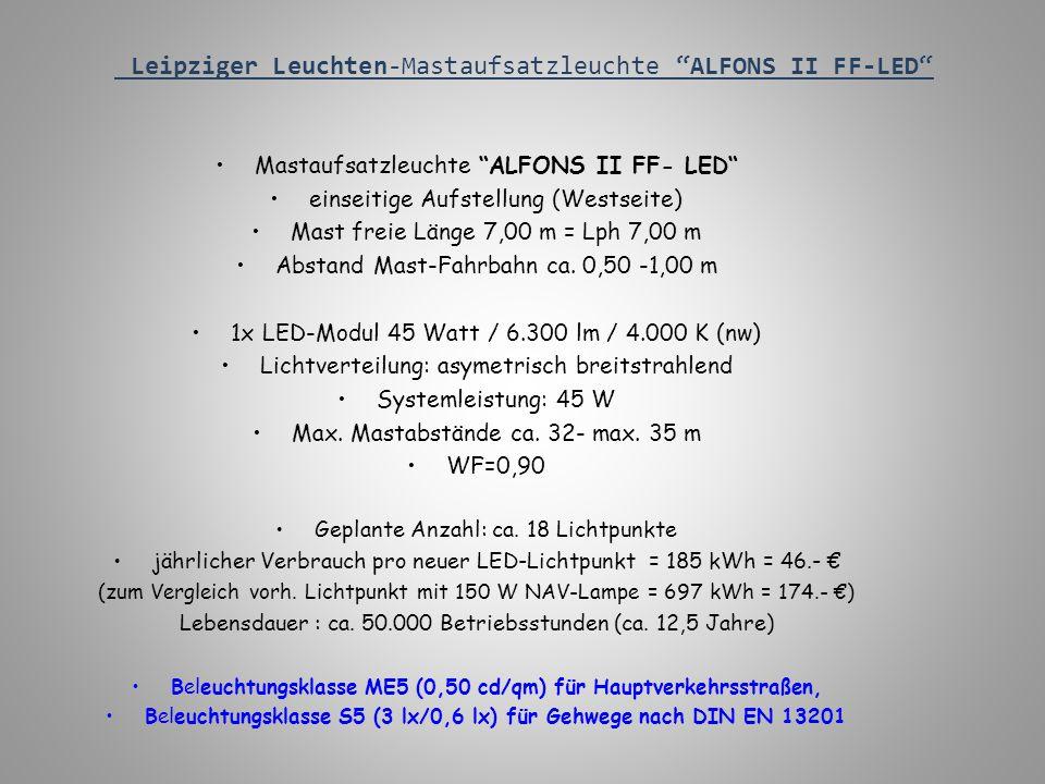 """Leipziger Leuchten-Mastaufsatzleuchte """"ALFONS II FF-LED"""" Mastaufsatzleuchte """"ALFONS II FF- LED"""" einseitige Aufstellung (Westseite) Mast freie Länge 7,"""