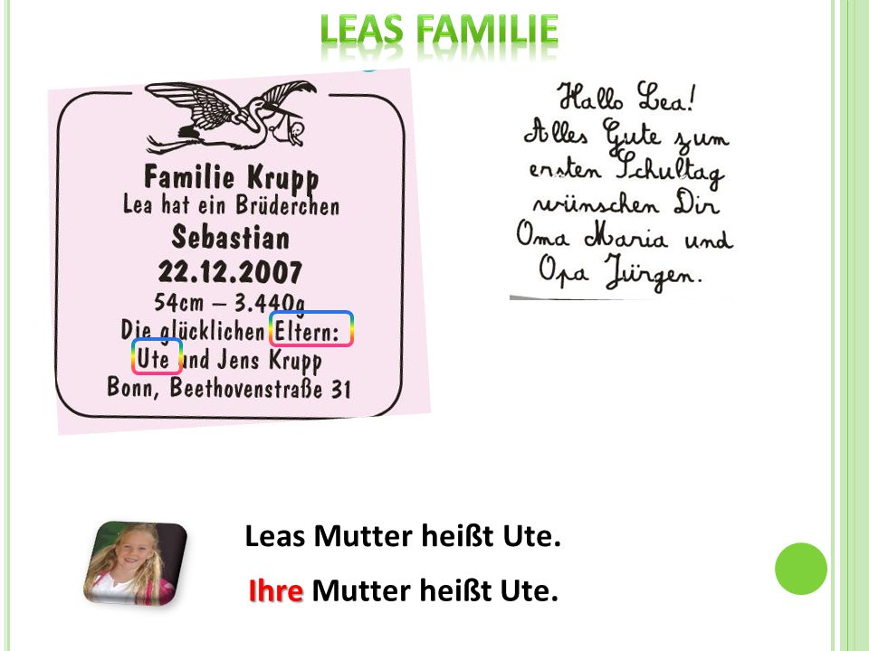 Leas Mutter heißt Ute. Ihre Ihre Mutter heißt Ute.