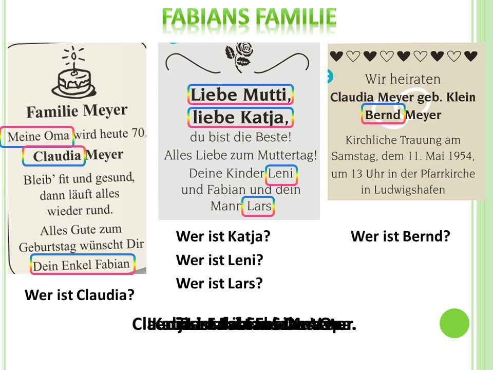 Wer ist Claudia. Wer ist Katja. Wer ist Leni. Wer ist Lars.