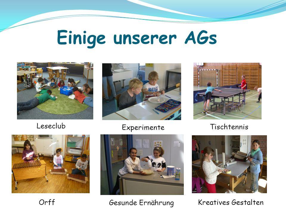 Einige unserer AGs Leseclub Experimente Tischtennis Gesunde Ernährung Kreatives Gestalten Orff