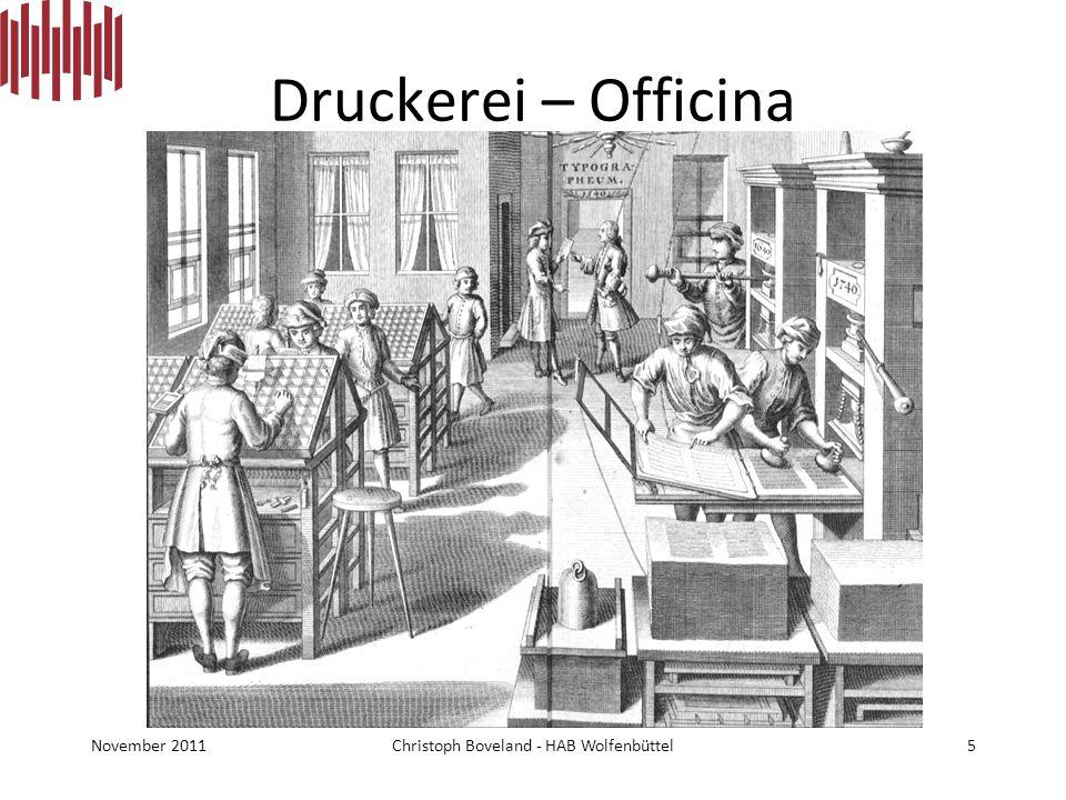 Druckerei – Officina Typographeum November 2011Christoph Boveland - HAB Wolfenbüttel5