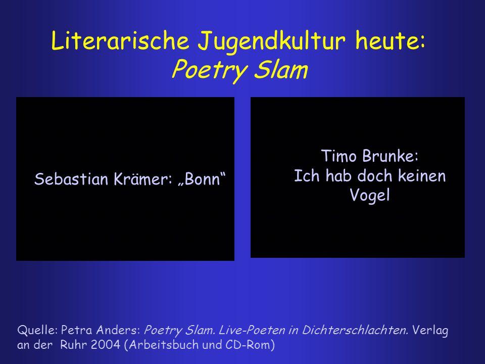 "Literarische Jugendkultur heute: Poetry Slam Sebastian Krämer: ""Bonn Timo Brunke: Ich hab doch keinen Vogel Quelle: Petra Anders: Poetry Slam."