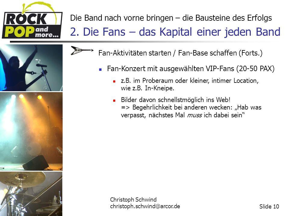 Christoph Schwind christoph.schwind@arcor.deSlide 10 Die Band nach vorne bringen – die Bausteine des Erfolgs 2.