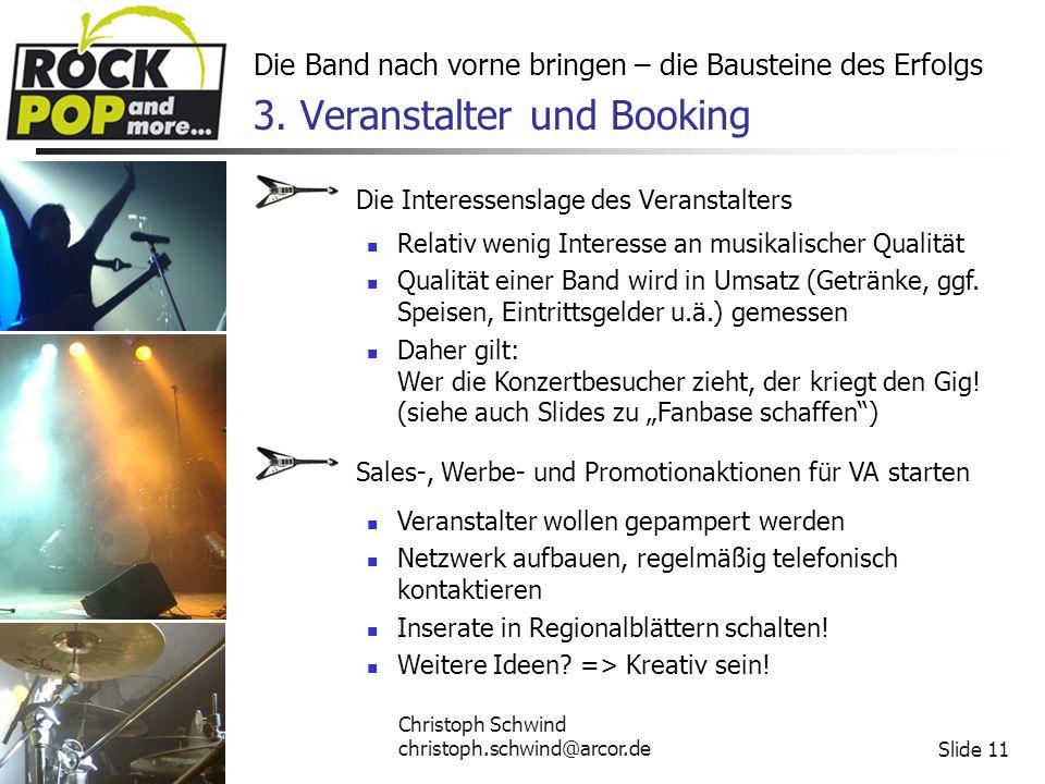 Christoph Schwind christoph.schwind@arcor.deSlide 11 Die Band nach vorne bringen – die Bausteine des Erfolgs 3.