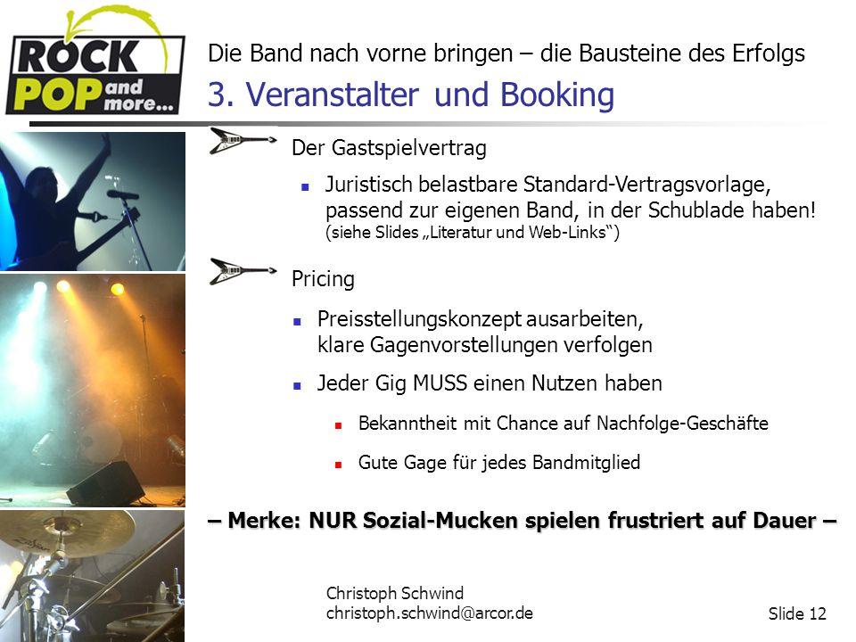 Christoph Schwind christoph.schwind@arcor.deSlide 12 Die Band nach vorne bringen – die Bausteine des Erfolgs 3.