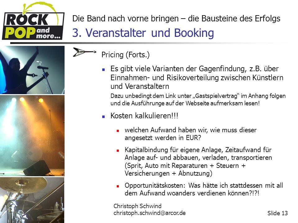 Christoph Schwind christoph.schwind@arcor.deSlide 13 Die Band nach vorne bringen – die Bausteine des Erfolgs 3.
