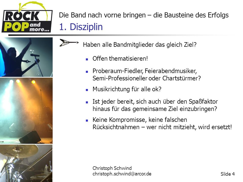Christoph Schwind christoph.schwind@arcor.deSlide 4 Die Band nach vorne bringen – die Bausteine des Erfolgs 1.