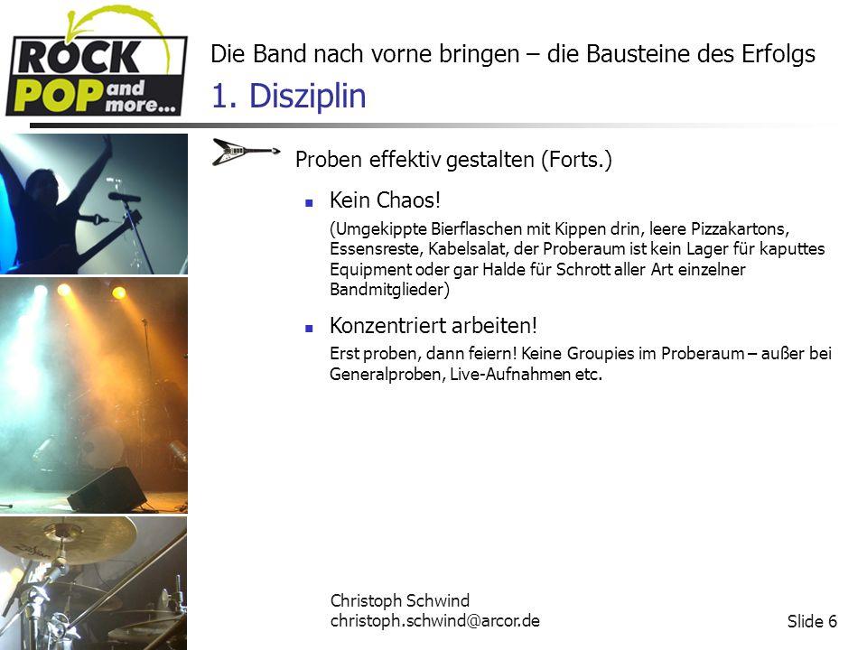 Christoph Schwind christoph.schwind@arcor.deSlide 6 Die Band nach vorne bringen – die Bausteine des Erfolgs 1.