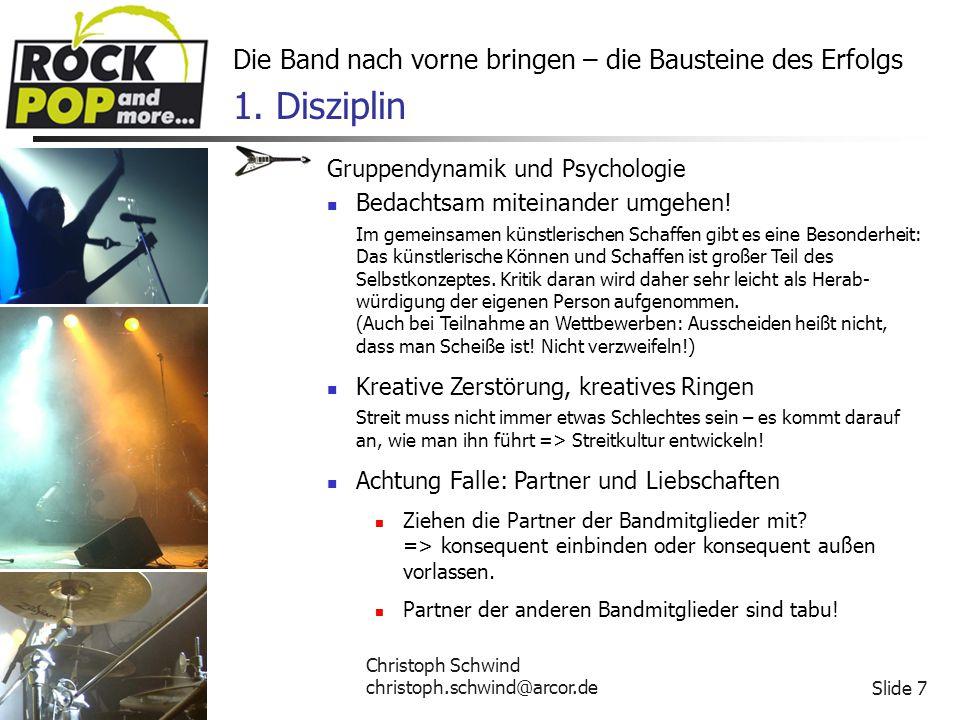Christoph Schwind christoph.schwind@arcor.deSlide 7 Die Band nach vorne bringen – die Bausteine des Erfolgs 1.