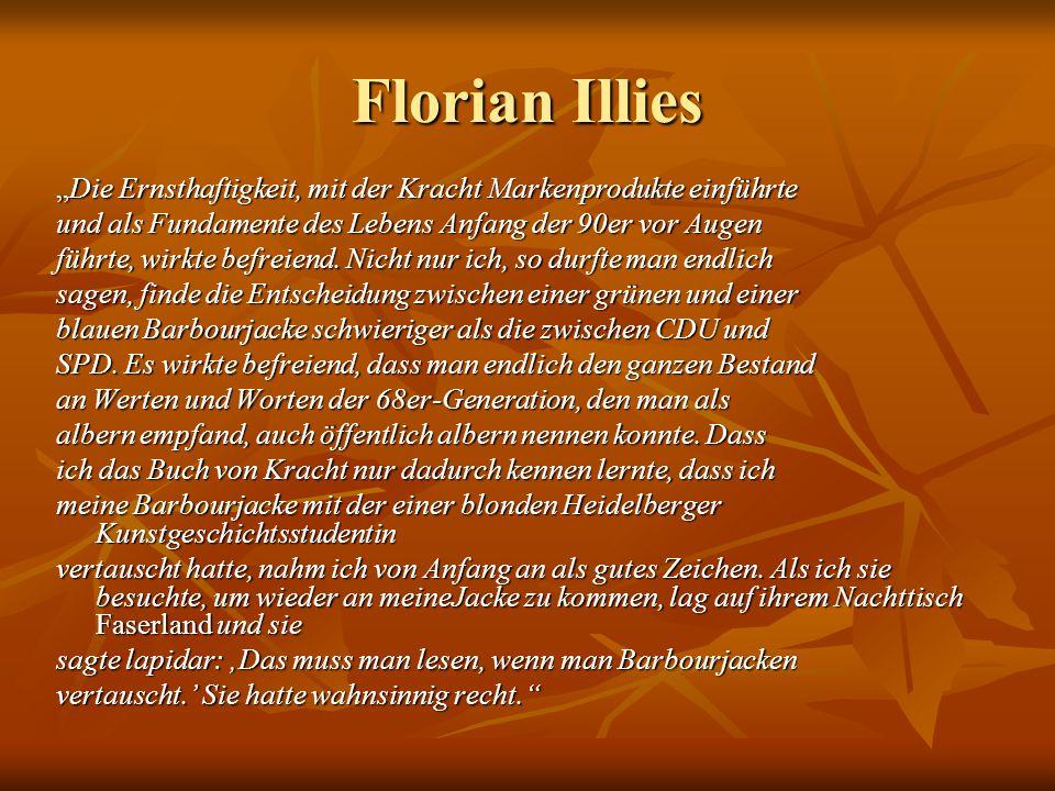 """Florian Illies """"Die Ernsthaftigkeit, mit der Kracht Markenprodukte einführte und als Fundamente des Lebens Anfang der 90er vor Augen führte, wirkte be"""