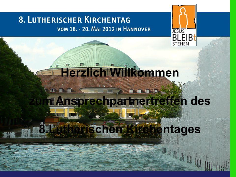 Herzlich Willkommen zum Ansprechpartnertreffen des 8.Lutherischen Kirchentages
