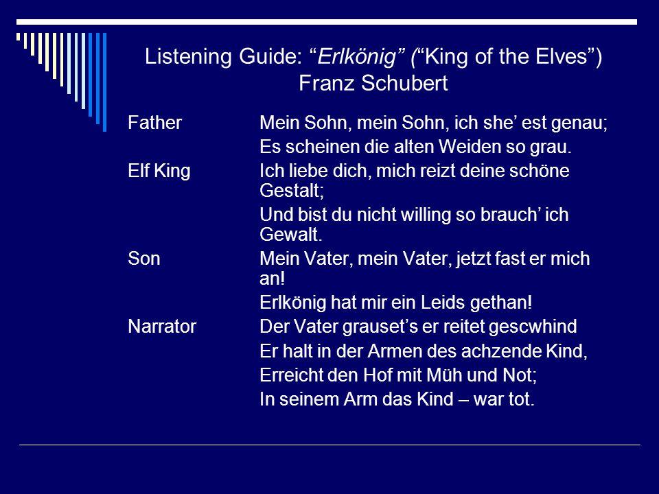 """Listening Guide: """"Erlkönig"""" (""""King of the Elves"""") Franz Schubert FatherMein Sohn, mein Sohn, ich she' est genau; Es scheinen die alten Weiden so grau."""