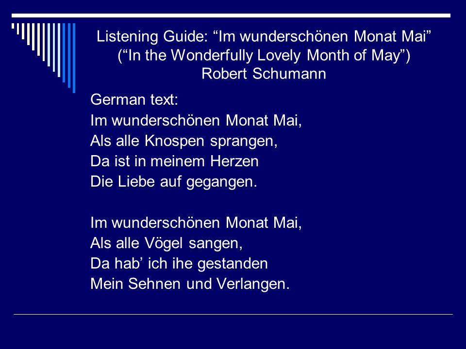 "Listening Guide: ""Im wunderschönen Monat Mai"" (""In the Wonderfully Lovely Month of May"") Robert Schumann German text: Im wunderschönen Monat Mai, Als"