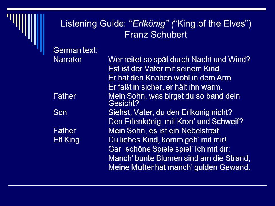 """Listening Guide: """"Erlkönig"""" (""""King of the Elves"""") Franz Schubert German text: NarratorWer reitet so spät durch Nacht und Wind? Est ist der Vater mit s"""