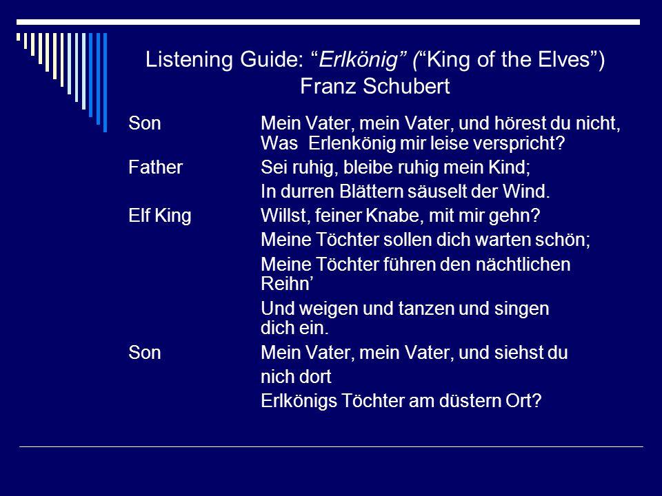 """Listening Guide: """"Erlkönig"""" (""""King of the Elves"""") Franz Schubert SonMein Vater, mein Vater, und hörest du nicht, Was Erlenkönig mir leise verspricht?"""