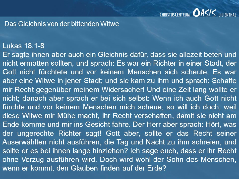 Das Gleichnis von der bittenden Witwe 3.