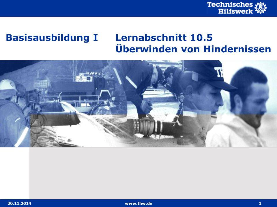20.11.2014www.thw.de1 Basisausbildung ILernabschnitt 10.5 Überwinden von Hindernissen