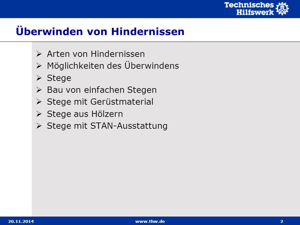 20.11.2014www.thw.de43 Stege mit STAN-Ausstattung Einfacher Übergang mit Leitern und Holzbohlen