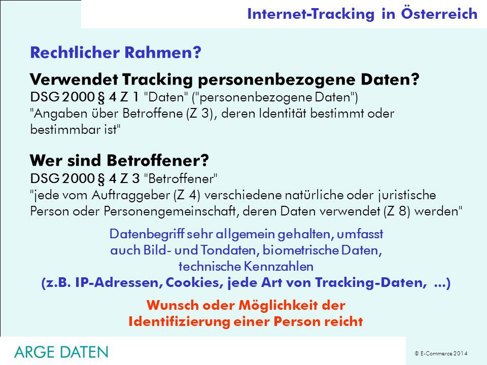 © E-Commerce 2014 Rechtlicher Rahmen? Verwendet Tracking personenbezogene Daten? DSG 2000 § 4 Z 1