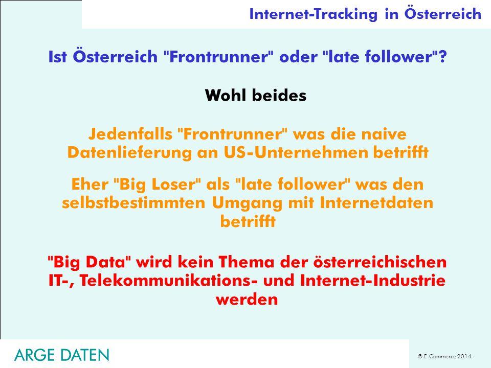 © E-Commerce 2014 ARGE DATEN Ist Österreich Frontrunner oder late follower .