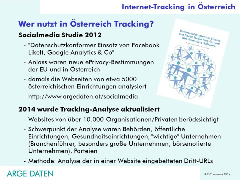 © E-Commerce 2014 ARGE DATEN Wer nutzt in Österreich Tracking? Socialmedia Studie 2012 -