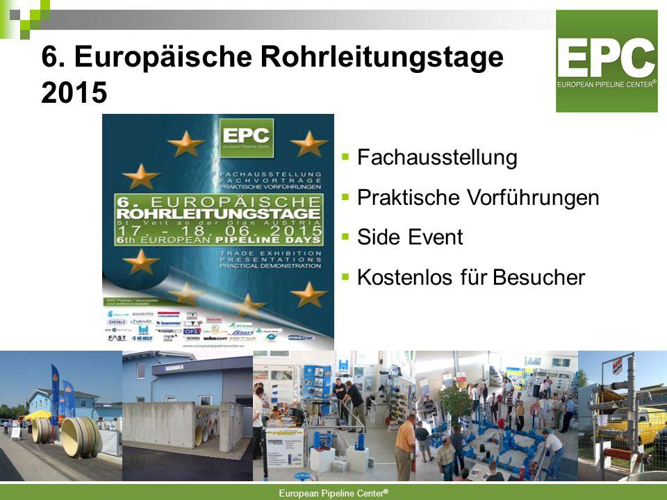 European Pipeline Center ® Exportaktivitäten des EPC In 47 Ländern aktiv Als Aussteller bei internationalen Messen Vertriebskontakte in alle Europäisc