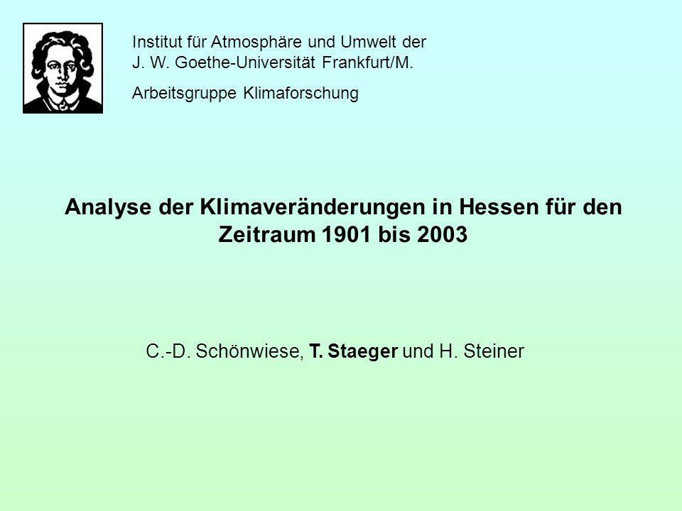 Institut für Atmosphäre und Umwelt der J. W. Goethe-Universität Frankfurt/M. Arbeitsgruppe Klimaforschung C.-D. Schönwiese, T. Staeger und H. Steiner
