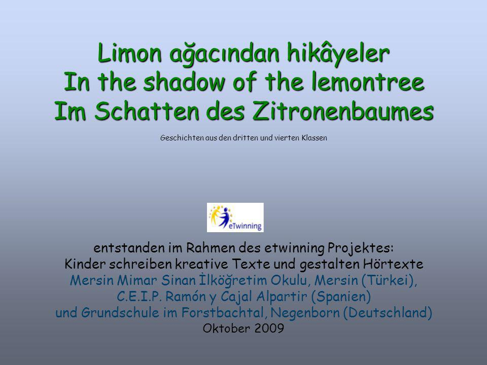 Limon ağacından hikâyeler In the shadow of the lemontree Im Schatten des Zitronenbaumes Limon ağacından hikâyeler In the shadow of the lemontree Im Sc
