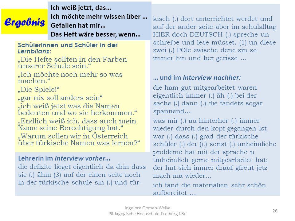 Ingelore Oomen-Welke Päd. Hochschule Freiburg 25 Das Arbeitsmaterial bietet Sprache und Welt als Gegenstand und Medium an: bedeutsame Inhalte für den