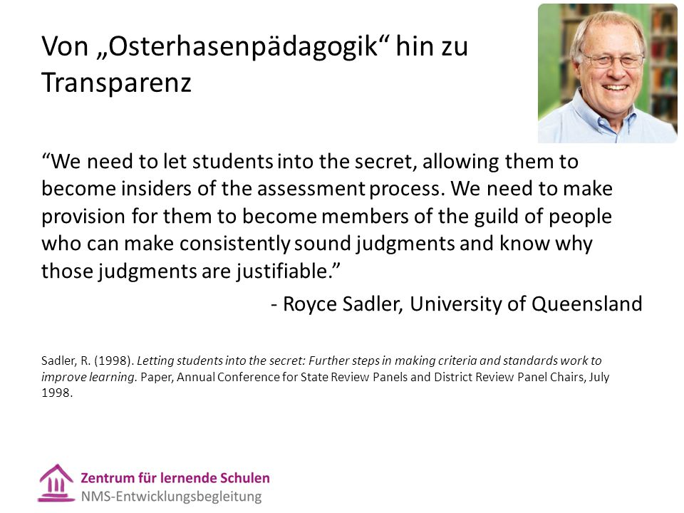 """Von """"Osterhasenpädagogik"""" hin zu Transparenz """"We need to let students into the secret, allowing them to become insiders of the assessment process. We"""