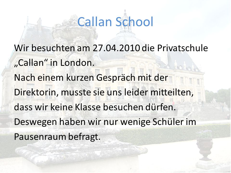 Unterrichtszeiten In London dauert eine Schulstunde 60 Minuten und bei uns 50 Minuten Hours 8.30 – 9.30 9.30 – 10.30 10.30 - 11.30 11.30 - 12.30 12.30 - 13.30 13.30 - 14.30 14.30 - 15.30 15.30 - 16.30 16.30 - 17.30 17.30 - 18.30 18.30 -19.30 19.30 - 20.30