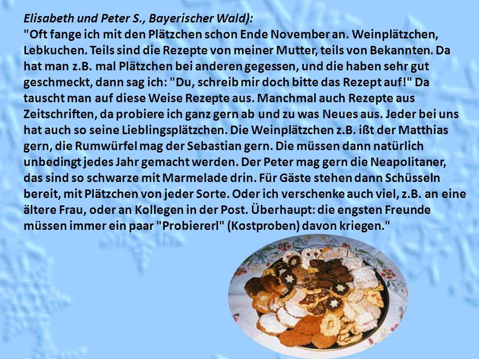 Elisabeth und Peter S., Bayerischer Wald): Oft fange ich mit den Plätzchen schon Ende November an.
