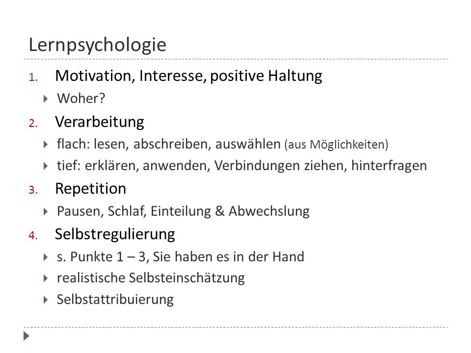 Lernpsychologie 1.Motivation, Interesse, positive Haltung  Woher.