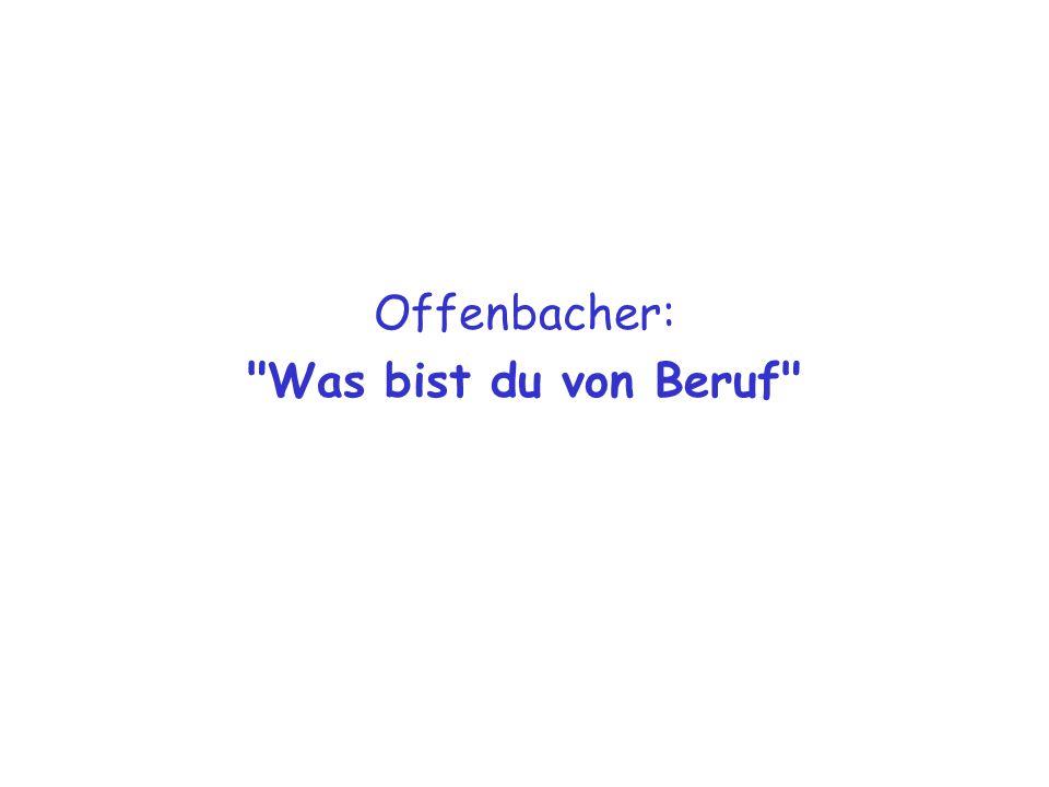 Offenbacher: Was bist du von Beruf