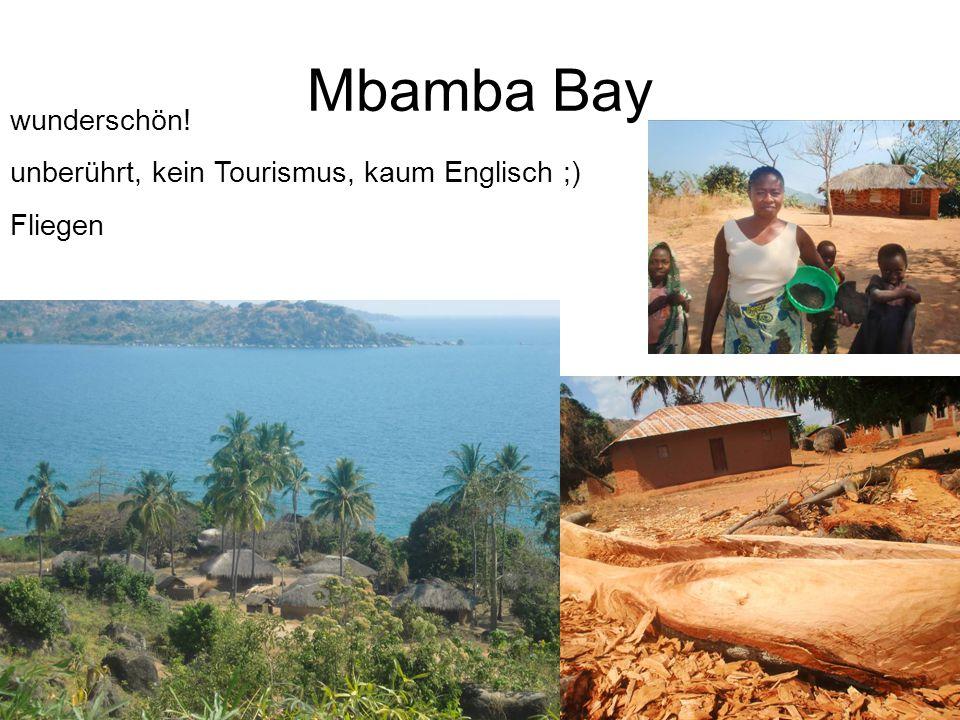 Mbamba Bay wunderschön! unberührt, kein Tourismus, kaum Englisch ;) Fliegen