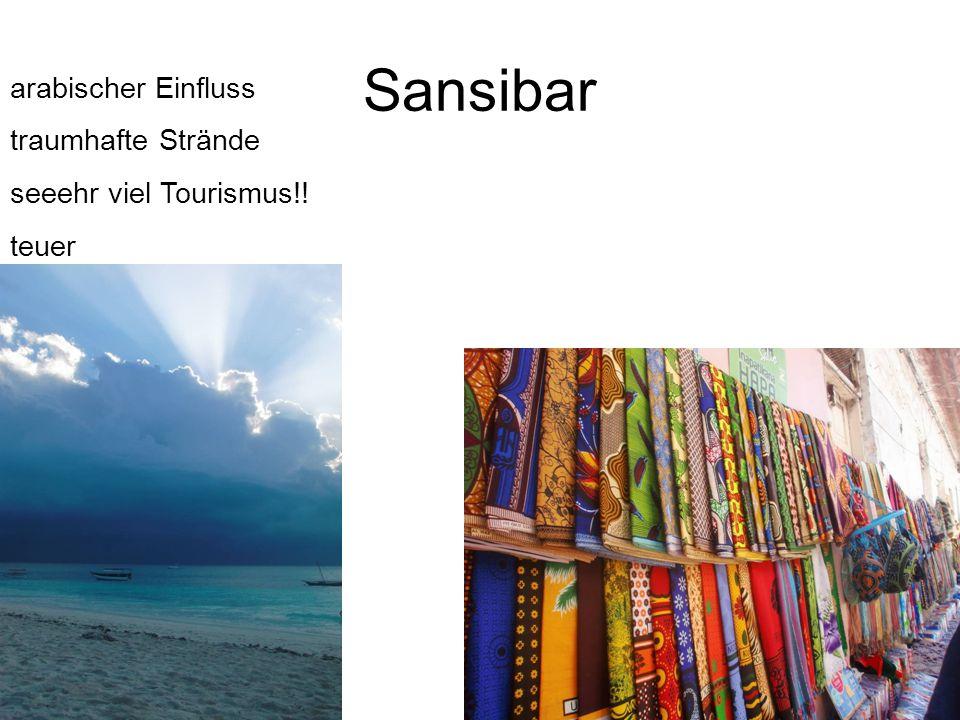 Sansibar arabischer Einfluss traumhafte Strände seeehr viel Tourismus!! teuer