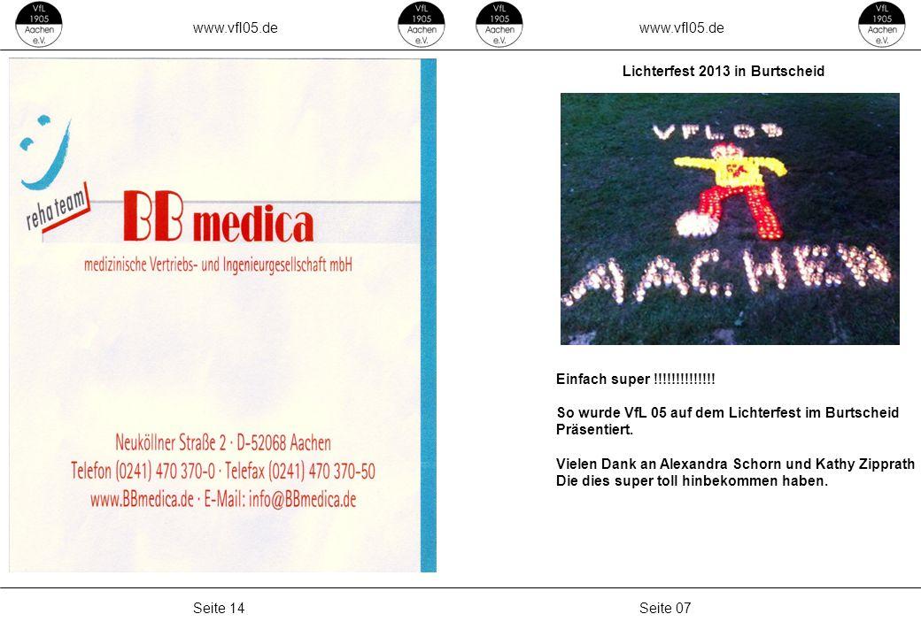 www.vfl05.de Seite 07Seite 14 Einfach super !!!!!!!!!!!!!! So wurde VfL 05 auf dem Lichterfest im Burtscheid Präsentiert. Vielen Dank an Alexandra Sch
