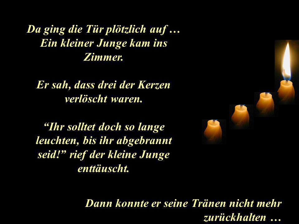 """Die 3. Kerze wartete geduldig darauf, an die Reihe zu kommen und sprach: """"Ich bin die Liebe"""" Ich habe keine Kraft mehr, zu brennen. Die Menschheit hat"""