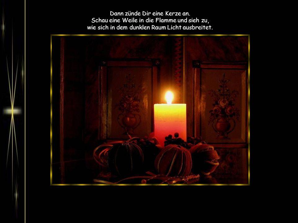 Dann bist von aller Hast getrennt, Du auf dem Weg hin zum Advent.
