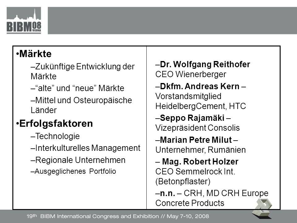 Märkte –Zukünftige Entwicklung der Märkte – alte und neue Märkte –Mittel und Osteuropäische Länder Erfolgsfaktoren –Technologie –Interkulturelles Management –Regionale Unternehmen –Ausgeglichenes Portfolio –Dr.