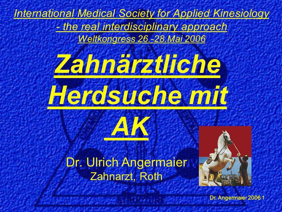 Dr.Angermaier 2006 2 Zahnärztliche Herdsuche mit AK Was gehört zur Herdsuche.