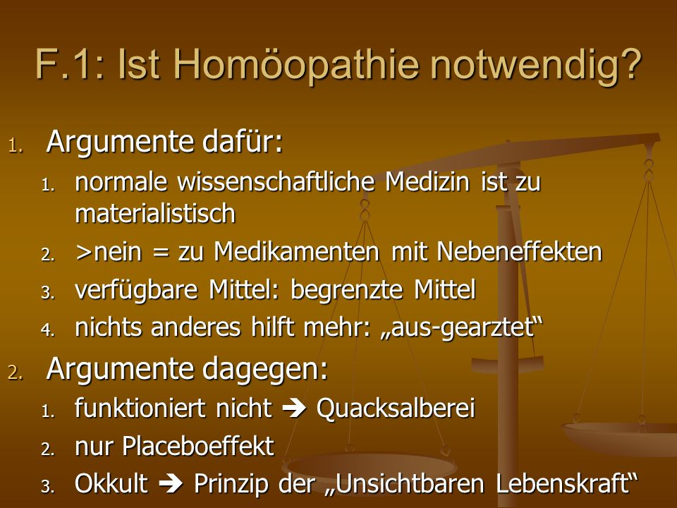 F.1: Ist Homöopathie notwendig. 1. Argumente dafür: 1.